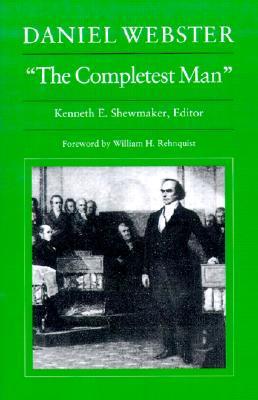 "Daniel Webster, ""The Completest Man"", Shewmaker, Kenneth E. (editor)"