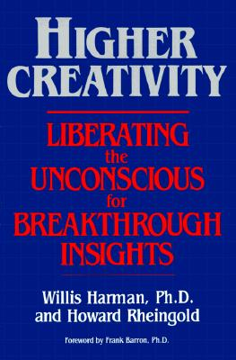 Image for Higher Creativity: Liberating the Unconscious for Breakthrough Insights
