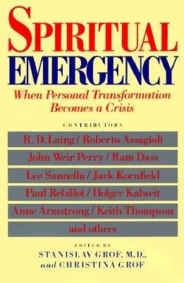 Spiritual Emergency: When Personal Transformation Becomes a Crisis (New Consciousness Readers), Grof, Stanislav