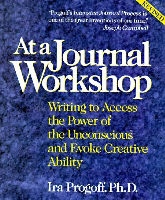 Image for At a Journal Workshop: Writing to Access the Power of the Unconscious and Evoke Creative Ability