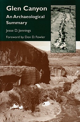 Glen Canyon: An Archaeological Summary, Jennings, Jesse David