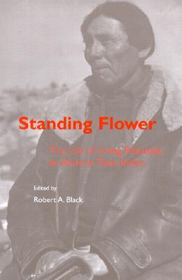 STANDING FLOWER, BLACK, ROBERT A.