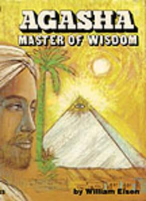 Image for Agasha, Master of Wisdom : His Philosophy and Teachings