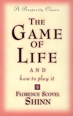 The Game of Life and How to Play It (Prosperity Classic), FLORENCE SCOVEL SHINN