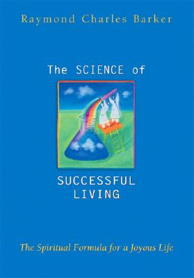 The Science of Successful Living, Barker, Raymond Charles