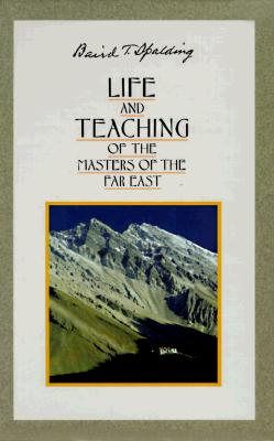 Life and Teaching of the Masters of the Far East (5 Vol. Set), Baird T. Spalding