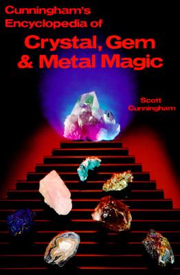 Cunningham's Encyclopedia of Crystal, Gem & Metal Magic (Cunningham's Encyclopedia Series), Cunningham, Scott