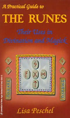 A Practical Guide to the Runes: Their Uses in Divination and Magic (Llewellyn's New Age), Peschel, Lisa