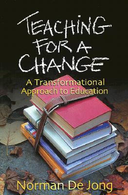 Image for Teaching for a Change: A Transformational Approach to Education