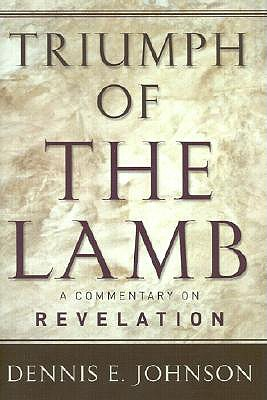Image for Triumph of the Lamb: A Commentary on Revelation