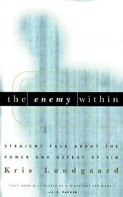 Image for The Enemy Within: Straight Talk About the Power and Defeat of Sin