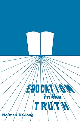Education in the Truth, Dejong, Norman