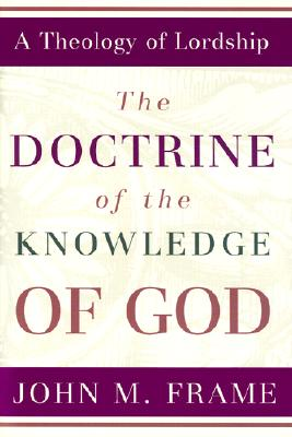 Image for The Doctrine of the Knowledge of God: A Theology of Lordship