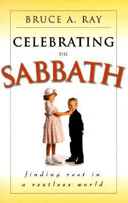 Image for Celebrating the Sabbath: Finding Rest in a Restless World