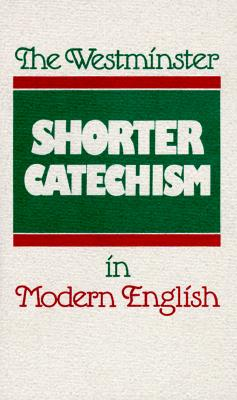 Image for The Westminster Shorter Catechism in Modern English