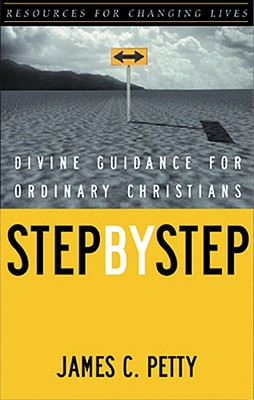 Image for Step by Step: Divine Guidance for Ordinary Christians (Resources for Changing Lives)