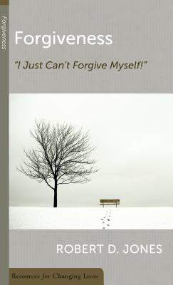 Image for Forgiveness: I Just Can't Forgive Myself (Resources for Changing Lives) (Resources for Changing Lives) (Resources for Changing Lives) (Resources for Changing Lives)