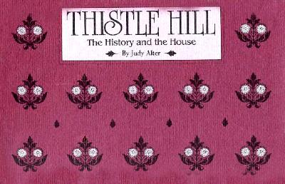 Image for Thistle Hill: The History and the House