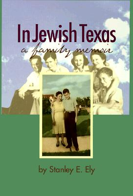 Image for In Jewish Texas: A Family Memoir
