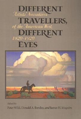 Image for Different Travellers, Different Eyes: Artists' Narratives of the American West, 1820-1920