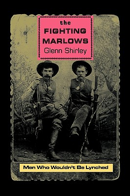 The Fighting Marlows: Men Who Wouldn't Be Lynched (Chisholm Trail Series), Shirley, Glenn