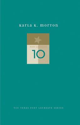 Karla K. Morton : New and Selected Poems, Morton, Karla K.