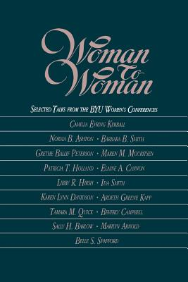 Woman to Woman Selected Talks From The, CAMILLA EYRING KIMBALL