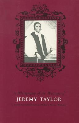 Image for Bibliography of the Writings of Jeremy Taylor to 1700