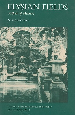 Elysian Fields: A Book of Memory, Vassily S. Yanovsky
