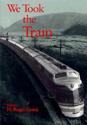 Image for We Took the Train (Railroads in America)