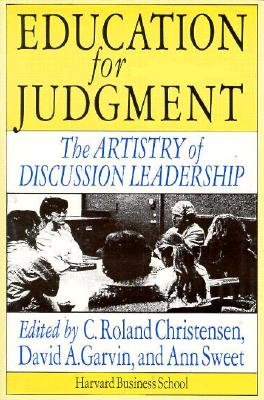 Image for Education for Judgement : The Artistry of Discussion Leadership