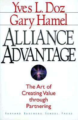 Image for Alliance Advantage: The Art of Creating Value Through Partnering