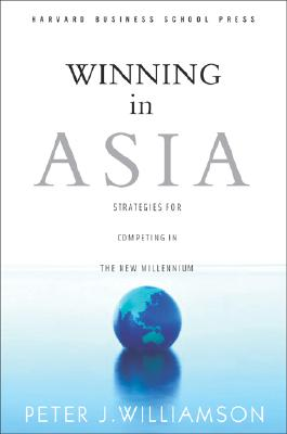Image for Winning in Asia: Strategies for Competing in the New Millennium