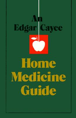 Image for An Edgar Cayce Home Medicine Guide