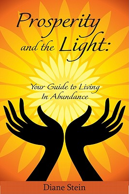 Image for Prosperity and the Light: Your Guide to Living in Abundance