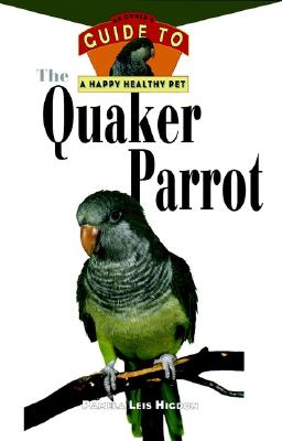 Image for QUAKER PARROT, THE AN OWNER'S GUIDE TO A HAPPY HEALTHY PET