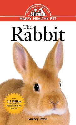 Image for The Rabbit: An Owner's Guide to a Happy Healthy Pet (Happy Healthy Pet)