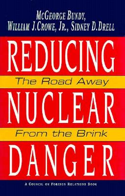 Image for Reducing Nuclear Danger: The Road Away from the Brink