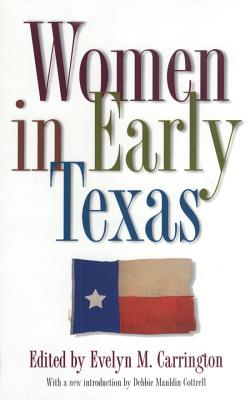 Image for Women in Early Texas (The Fred H. and Ella Mae Moore Texas History Reprint Series ; No. 13)