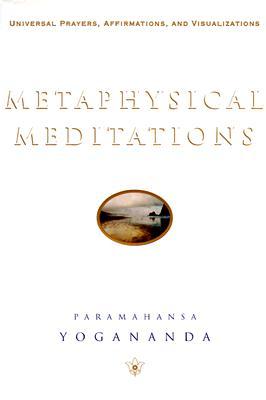 Metaphysical Meditations (Self-Realization Fellowship), Paramahansa Yogananda