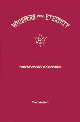 Whispers from Eternity: First Version, Paramahansa Yogananda