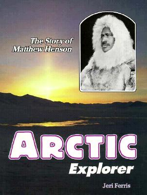 Image for Arctic Explorer: The Story of Matthew Henson (Trailblazer Biographies)