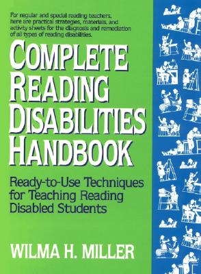 Image for Complete Reading Disabilities Handbook: Ready-to-Use Techniques for Teaching Reading Disabled Students