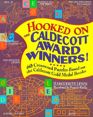Image for Hooked on the Caldecott Award Winners: 60 Crossword Puzzles Based on the Caldecott Gold Medal Books