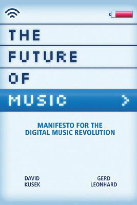 FUTURE OF MUSIC : MANIFESTO FOR THE DIGI, DAVID KUSEK