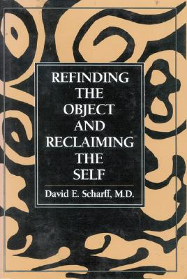 Image for Refinding the Object and Reclaiming the Self