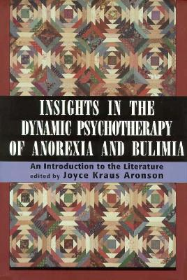 Image for Insights in Dynamic Psychotherapy of Anorexia and Bulimia: An Introduction to the Literature