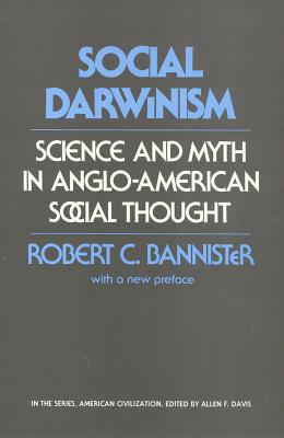 Image for Social Darwinism: Science and Myth in Anglo-American Social Thought (American Civilization)