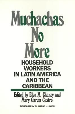Image for Muchachas No More: Household Workers in Latin America and the Caribbean (Women In The Political Economy)