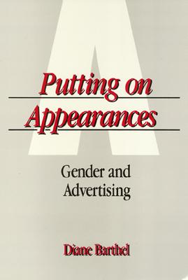 Image for Putting On Appearances: Gender and Advertising (Women In The Political Economy)